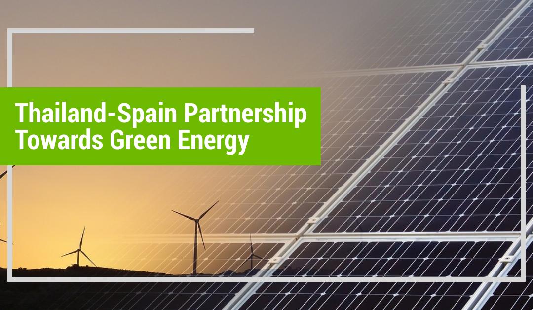 SEMINAR: THAILAND – SPAIN PARTNERSHIP TOWARDS GREEN ENERGY
